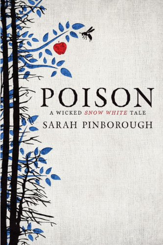 Sarah Pinborough's Poison - A Wicked Snow White Tale